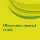 Observatorio forestal catalán